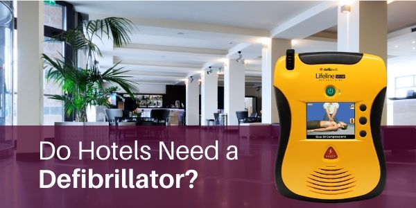 Do Hotels Need a Defibrillator?